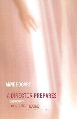 A Director Prepares By Bogart, Anne